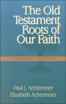 The Old Testament Roots of Our Faith, rev. ed.