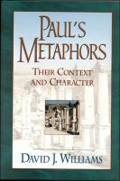 Paul's Metaphors: Their Context and Character