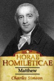 Horae Homileticae, Volume 11: Matthew