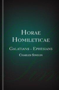 Horae Homileticae, Volume 17: Galatians to Ephesians