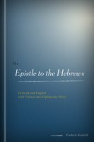 The Epistle to the Hebrews in Greek and English with Critical and Explanatory Notes