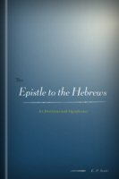 The Epistle to the Hebrews: Its Doctrine and Significance