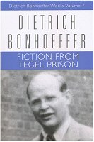 Dietrich Bonhoeffer Works, vol. 7: Fiction from Tegel Prison