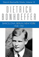 Dietrich Bonhoeffer Works, vol. 10: Barcelona, Berlin, New York: 1928–1931