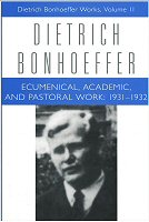 Dietrich Bonhoeffer Works, vol. 11: Ecumenical, Academic, and Pastoral Work: 1931–1932