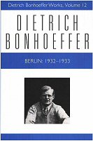 Dietrich Bonhoeffer Works, vol. 12: Berlin: 1932–1933