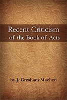 Recent Criticism of the Book of Acts