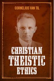 Christian Theistic Ethics
