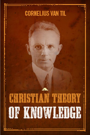 A Christian Theory of Knowledge