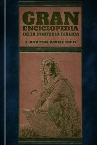 Gran Enciclopedia de la Profecía Bíblica