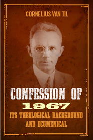 Confession of 1967: Its Theological Background And Ecumenical Significance