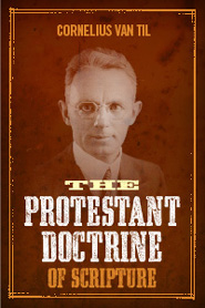 The Protestant Doctrine Of Scripture