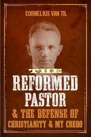 The Reformed Pastor and the Defense of Christianity & My Credo