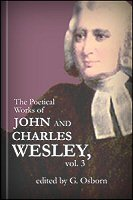 The Poetical Works of John and Charles Wesley, vol. 3