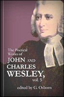 The Poetical Works of John and Charles Wesley, vol. 5