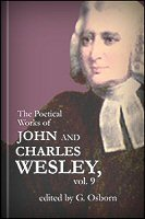 The Poetical Works of John and Charles Wesley, vol. 9