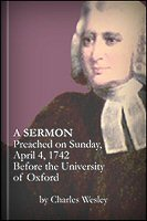 A Sermon Preached on Sunday, April 4, 1742, Before the University of Oxford