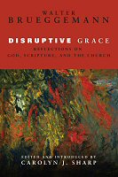 Disruptive Grace: Reflections on God, Scripture, and the Church