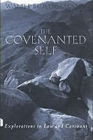 The Covenanted Self: Exploration in Law and Covenant