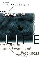 The Threat of Life: Sermons on Pain, Power and Weakness