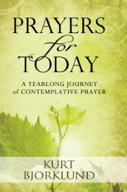 Prayers for Today: A Yearlong Journey of Devotional Prayer