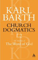 Church Dogmatics, Volume 1: The Doctrine of the Word of God, Part 2