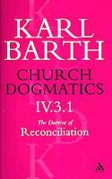Church Dogmatics, Volume 4: The Doctrine of Reconciliation, Part 3.1