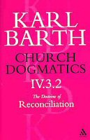 Church Dogmatics, Volume 4: The Doctrine of Reconciliation, Part 3.2