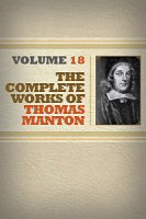The Complete Works of Thomas Manton, vol. 18