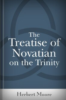 The Treatise of Novatian on the Trinity