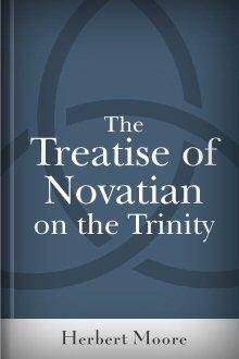 The Treatise of Novatian on the Trinity