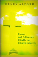 Essays and Addresses: Chiefly on Church Subjects