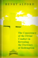 The Consistency of the Divine Conduct in Revealing the Doctrines of Redemption