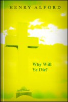 Why Will Ye Die?: A Sermon, Preached June 28th, 1857