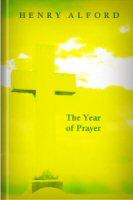 The Year of Prayer: Being Family Prayers for the Christian Year Suited to the Services and Commemorations of the Church