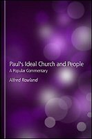 Paul's Ideal Church and People: A Popular Commentary