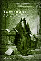 The Song of Songs: Being a Collection of Love Lyrics of Ancient Palestine