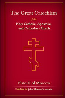 The Great Catechism of the Holy Catholic, Apostolic, and Orthodox Church