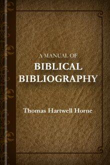 A Manual of Biblical Bibliography