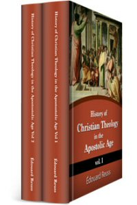 History of Christian Theology in the Apostolic Age (2 vols.)