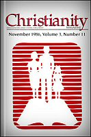 Christianity Magazine: November, 1986: What Must I Do to Be Saved?