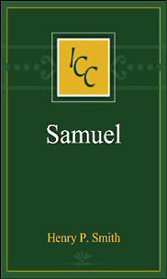 A Critical and Exegetical Commentary on the Books of Samuel (ICC)