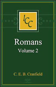 A Critical and Exegetical Commentary on the Epistle to the Romans, vol. 2 (ICC)