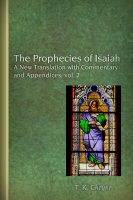 The Prophecies of Isaiah: A New Translation with Commentary and Appendices, vol. 2