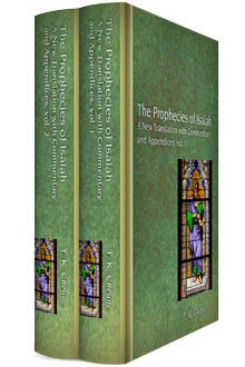 The Prophecies of Isaiah: A New Translation with Commentary and Appendices (2 vols.)
