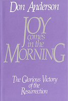Joy Comes in the Morning: The Glorious Victory of the Resurrection