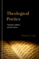 Theological Poetics: Typology, Symbol, and the Christ