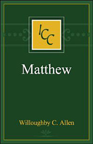 A Critical and Exegetical Commentary on the Gospel According to St. Matthew (ICC)