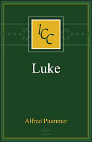 A Critical and Exegetical Commentary on the Gospel According to St. Luke (ICC)