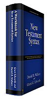 New Testament Syntax (2 vols.)
